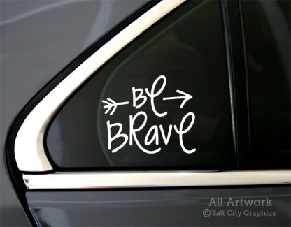 Be Brave Decal in White (shown on car window)