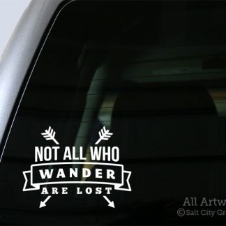 Not All Who Wander Are Lost Decal in White