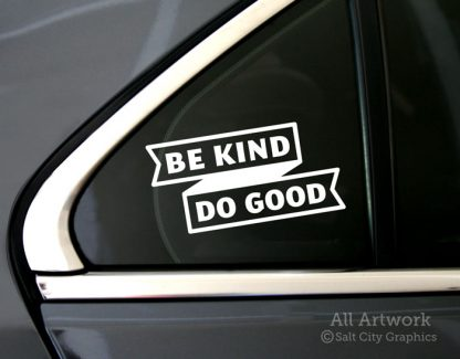Be Kind Do Good Decal in White (shown on car window)
