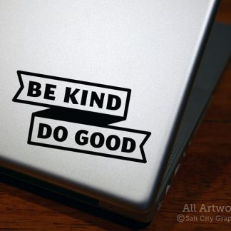 Be Kind Do Good Decal in Black (shown on laptop)