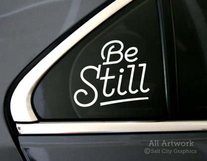 Be Still Decal in White (shown on car window)