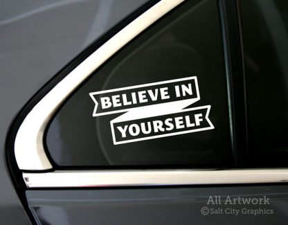 Believe in Yourself Decal in White (shown on car window)
