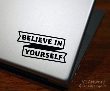 Believe in Yourself Decal in Black (shown on laptop)