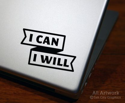 I Can I Will Decal in Black (shown on laptop)