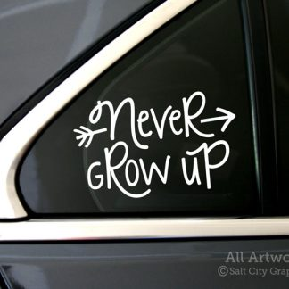 Never Grow Up Decal in White (shown on car window)