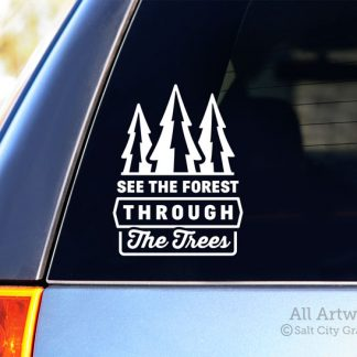 See The Forest Through The Trees Decal in White (shown on SUV window)