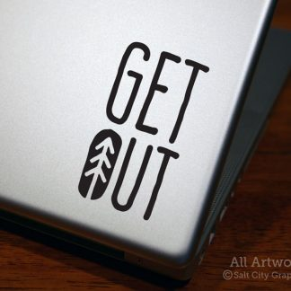 GET OUT Decal (Nature, with Pine Tree) in Black (shown on laptop)