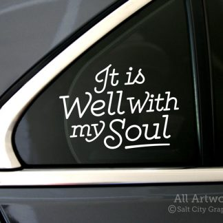 It Is Well With My Soul Decal in White (shown on car window)