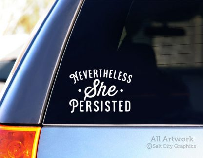 Nevertheless She Persisted Decal in White (shown on SUV window)