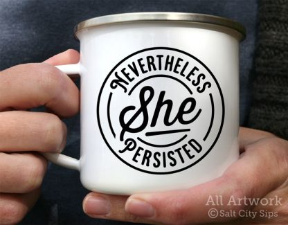 Nevertheless She Persisted Enamel Camp Mug, with design in black