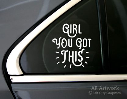 Girl You Got This decal in White (shown on car window)
